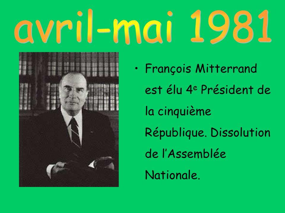 avril-mai 1981 François Mitterrand est élu 4e Président de la cinquième République.
