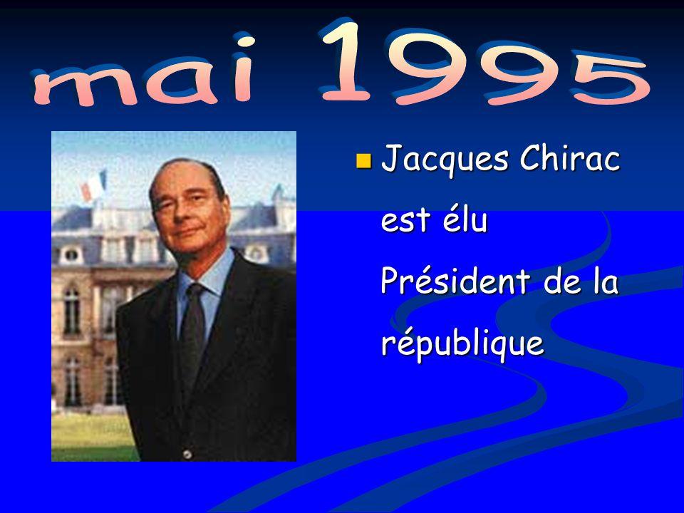 mai 1995 Jacques Chirac est élu Président de la république