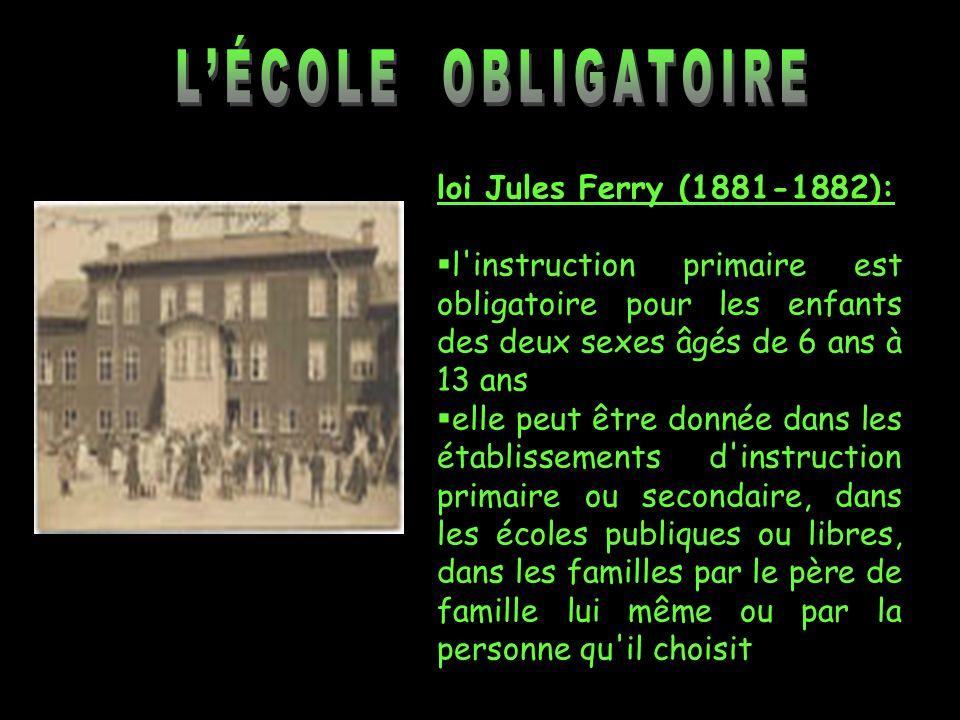 L'ÉCOLE OBLIGATOIRE loi Jules Ferry (1881-1882):