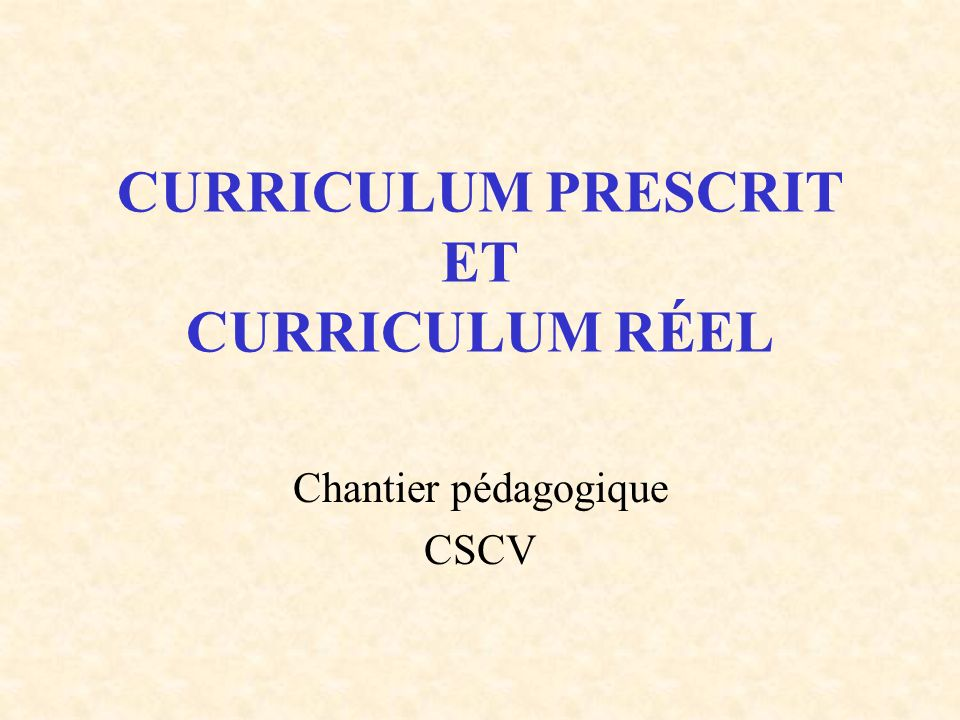 CURRICULUM PRESCRIT ET CURRICULUM RÉEL