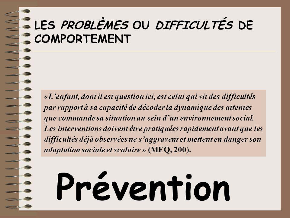 Prévention LES PROBLÈMES OU DIFFICULTÉS DE COMPORTEMENT
