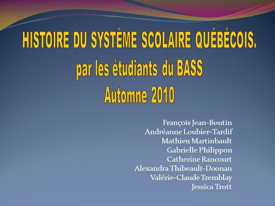 HISTOIRE DU SYSTÈME SCOLAIRE QUÉBÉCOIS. par les étudiants du BASS