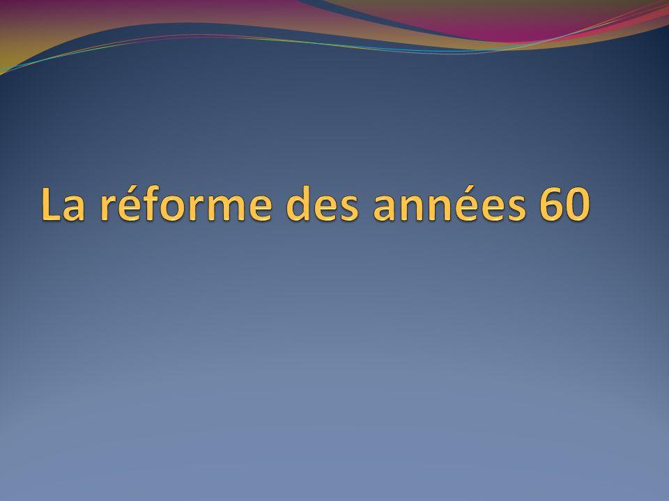 La réforme des années 60