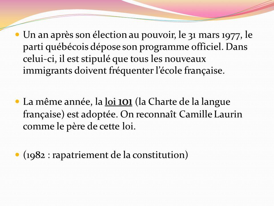 Un an après son élection au pouvoir, le 31 mars 1977, le parti québécois dépose son programme officiel. Dans celui-ci, il est stipulé que tous les nouveaux immigrants doivent fréquenter l'école française.