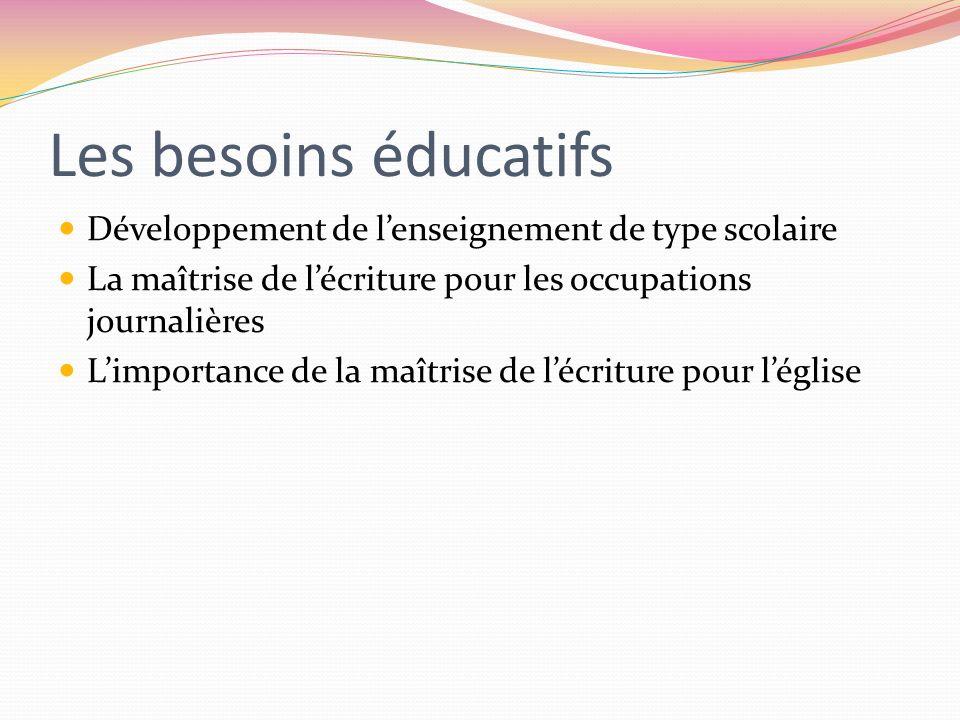 Les besoins éducatifs Développement de l'enseignement de type scolaire