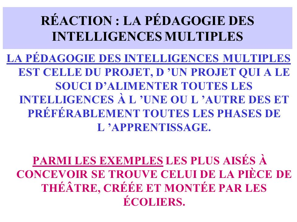 RÉACTION : LA PÉDAGOGIE DES INTELLIGENCES MULTIPLES