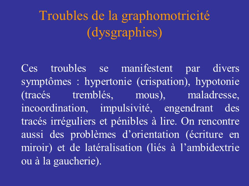 Troubles de la graphomotricité (dysgraphies)