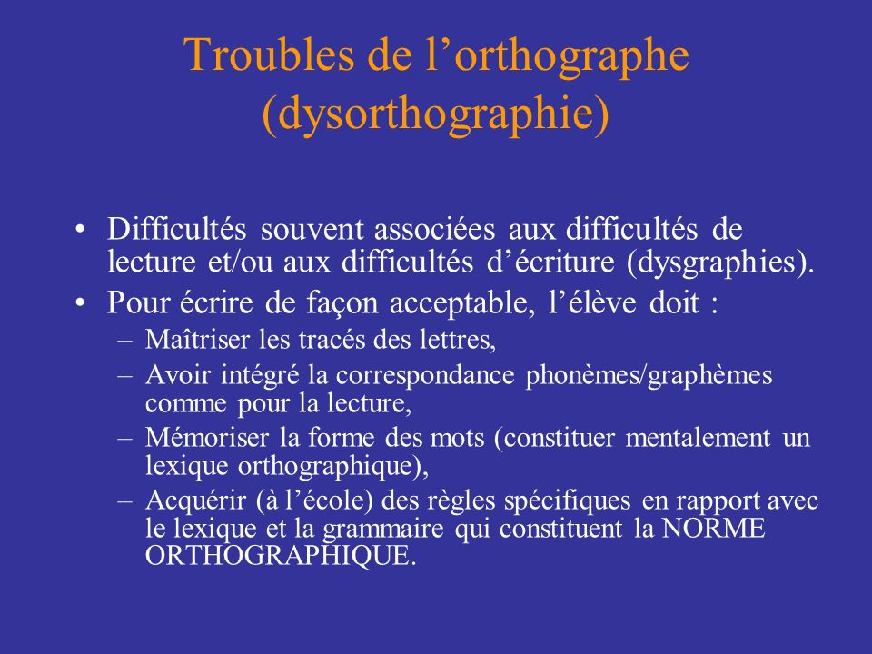Troubles de l'orthographe (dysorthographie)