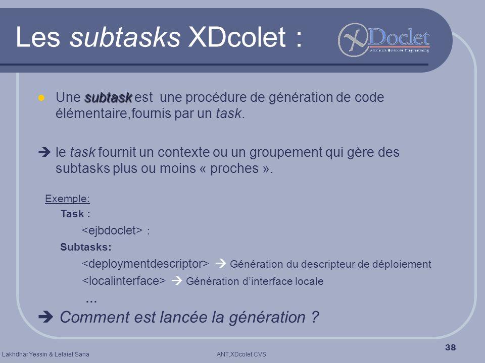 Les subtasks XDcolet :  Comment est lancée la génération