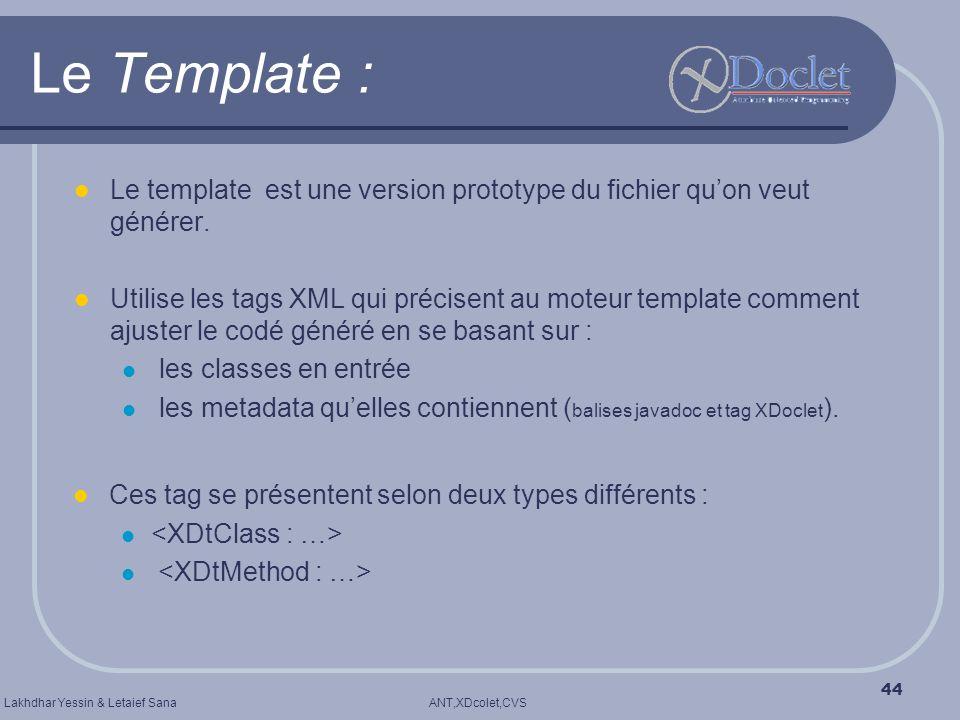 Le Template : Le template est une version prototype du fichier qu'on veut générer.