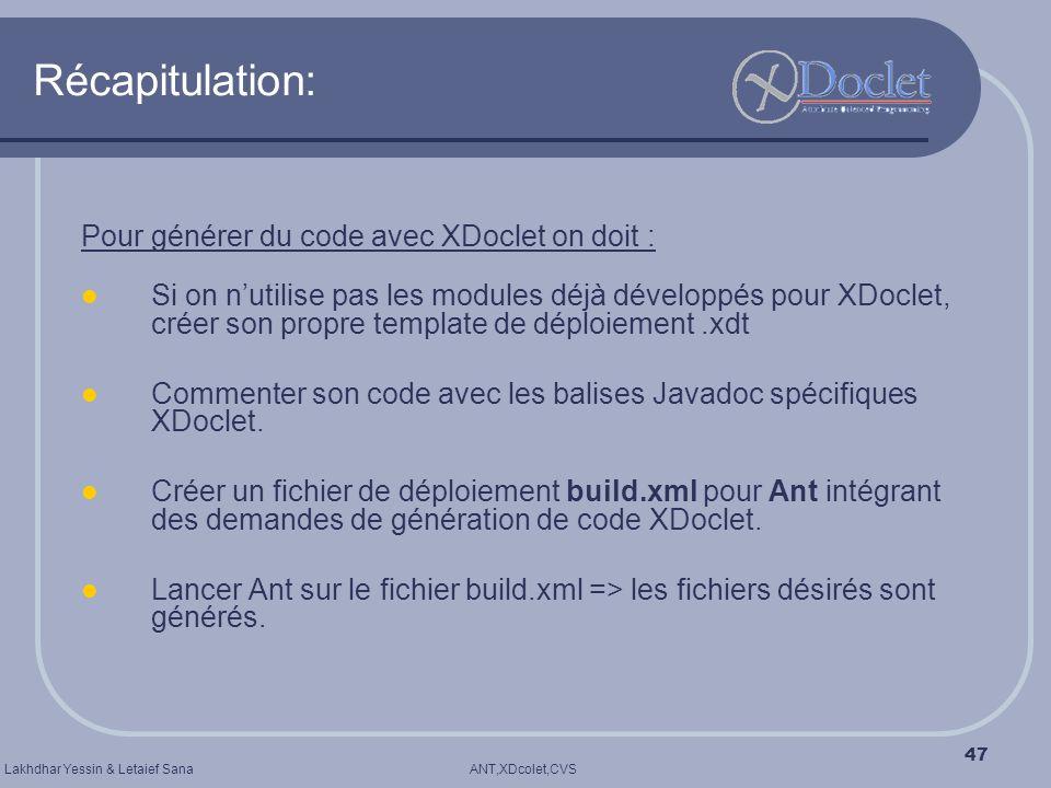 Récapitulation: Pour générer du code avec XDoclet on doit :