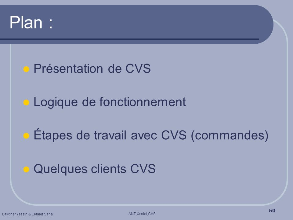 Plan : Présentation de CVS Logique de fonctionnement