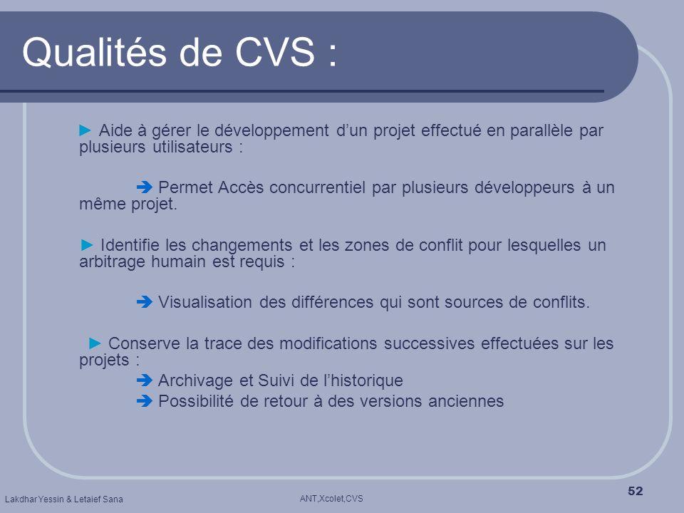 Qualités de CVS : ► Aide à gérer le développement d'un projet effectué en parallèle par plusieurs utilisateurs :