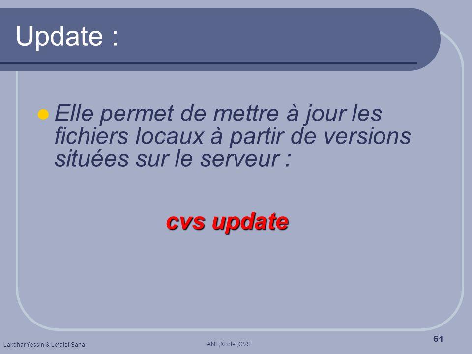 Update : Elle permet de mettre à jour les fichiers locaux à partir de versions situées sur le serveur :