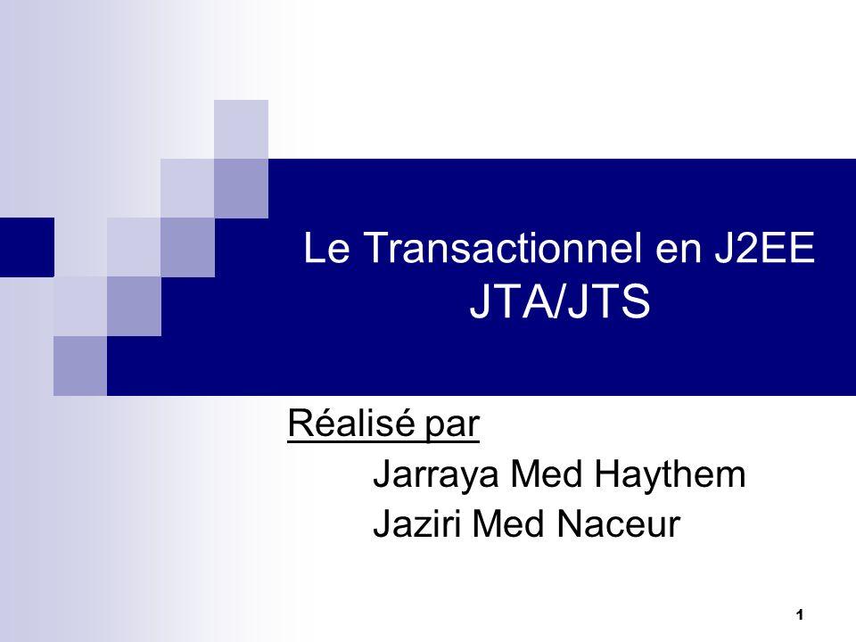 Le Transactionnel en J2EE JTA/JTS