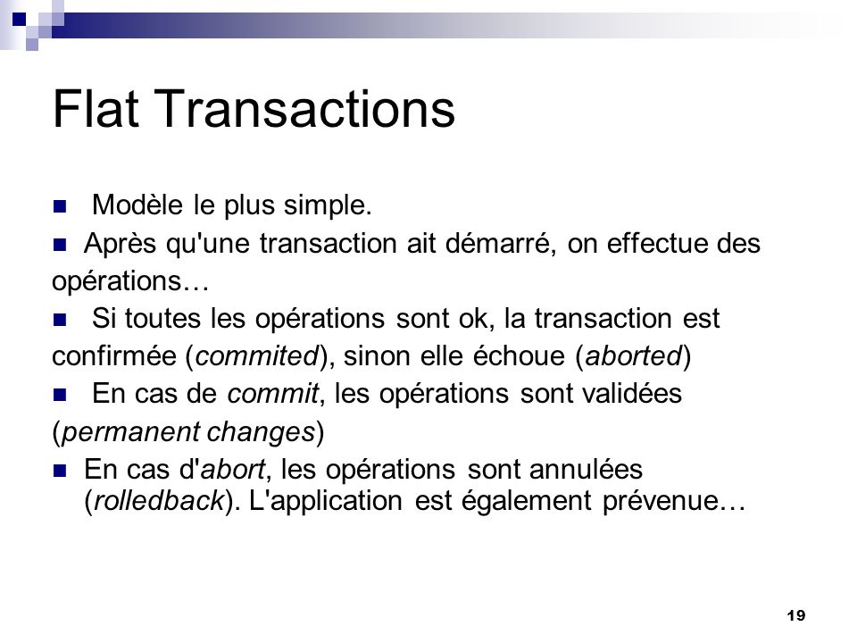 Flat Transactions Modèle le plus simple.
