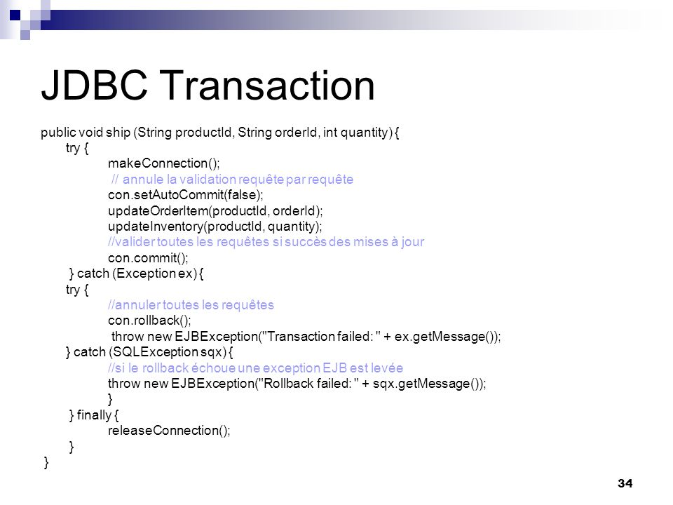 JDBC Transactionpublic void ship (String productId, String orderId, int quantity) { try { makeConnection();