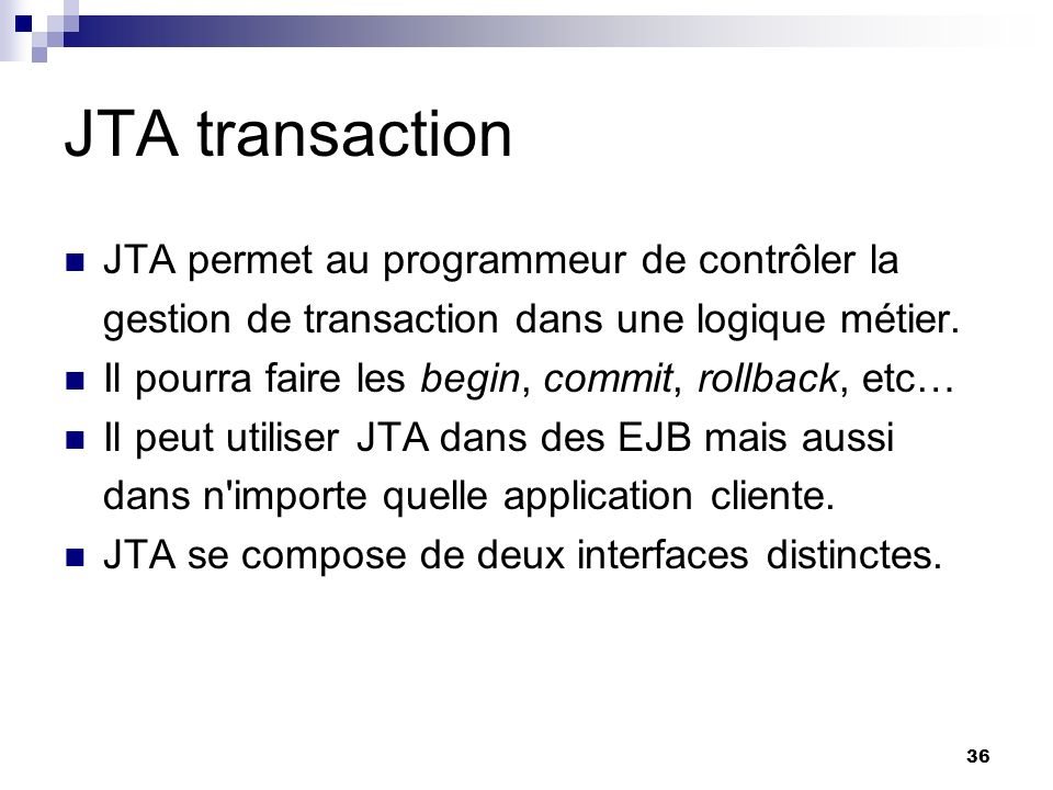 JTA transaction JTA permet au programmeur de contrôler la