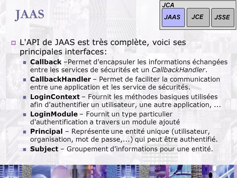 JAAS L API de JAAS est très complète, voici ses principales interfaces: