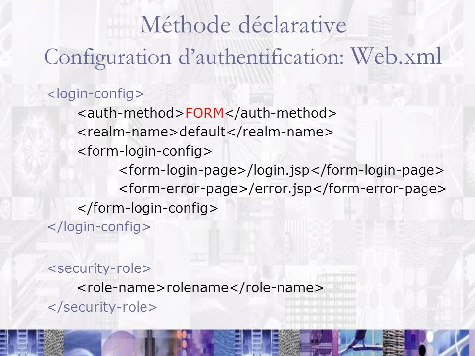 Méthode déclarative Configuration d'authentification: Web.xml