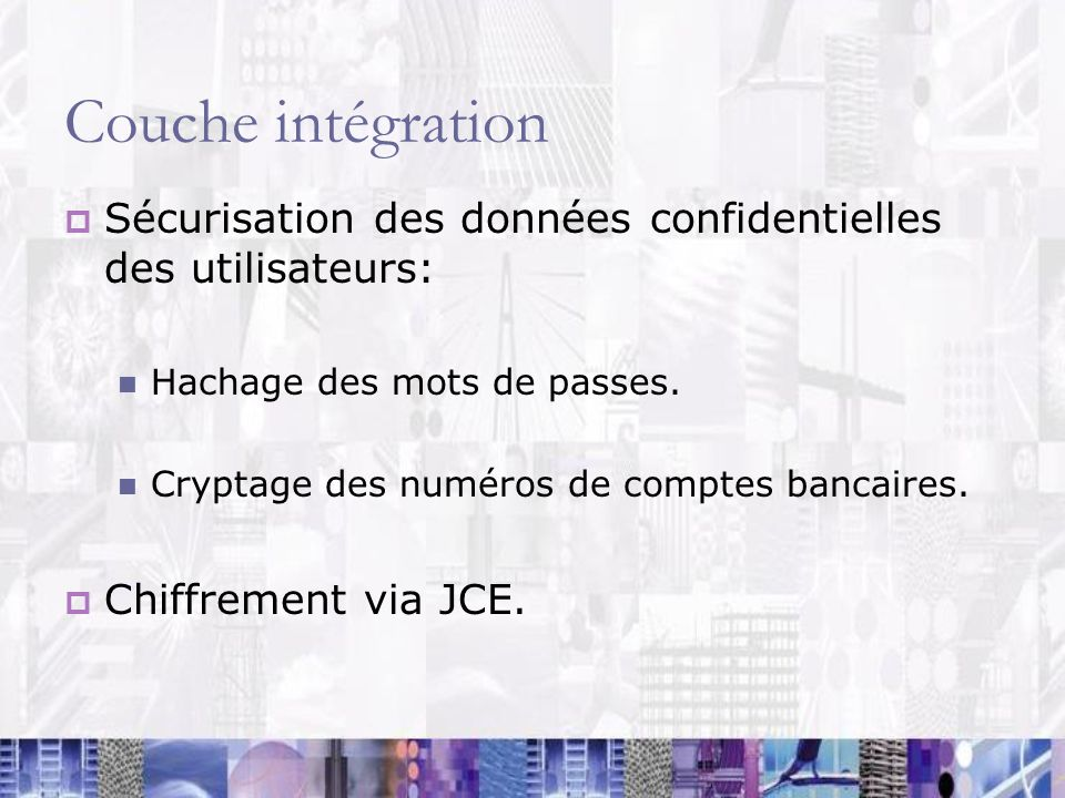 Couche intégration Sécurisation des données confidentielles des utilisateurs: Hachage des mots de passes.
