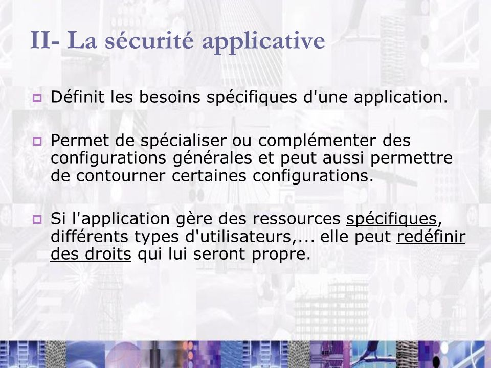 II- La sécurité applicative