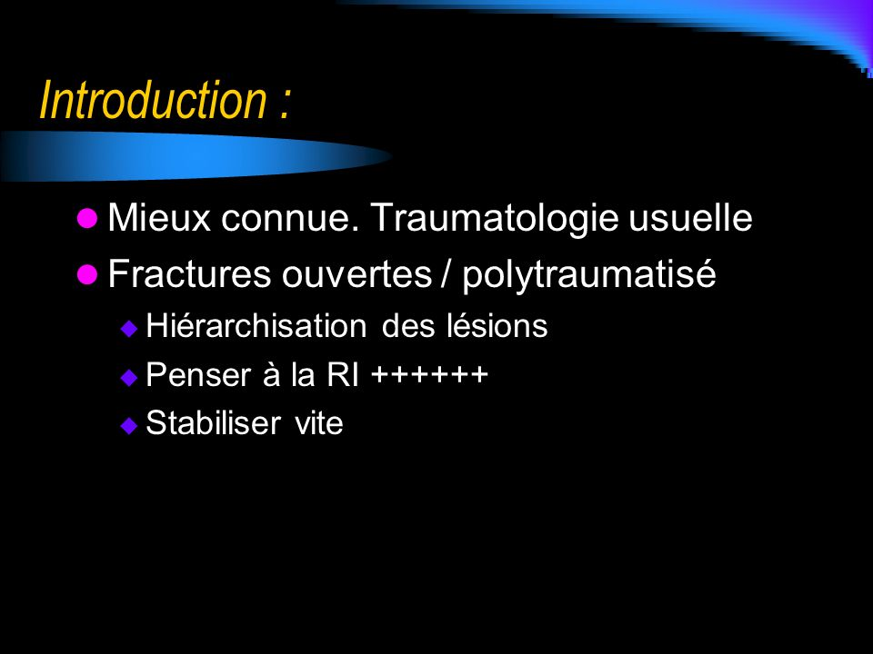 Introduction : Mieux connue. Traumatologie usuelle
