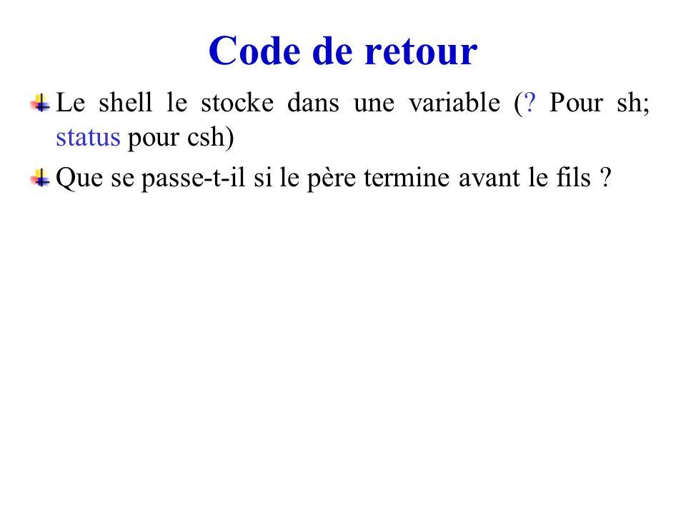 Code de retour Le shell le stocke dans une variable (.