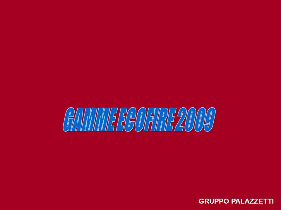 GAMME ECOFIRE 2009 GRUPPO PALAZZETTI