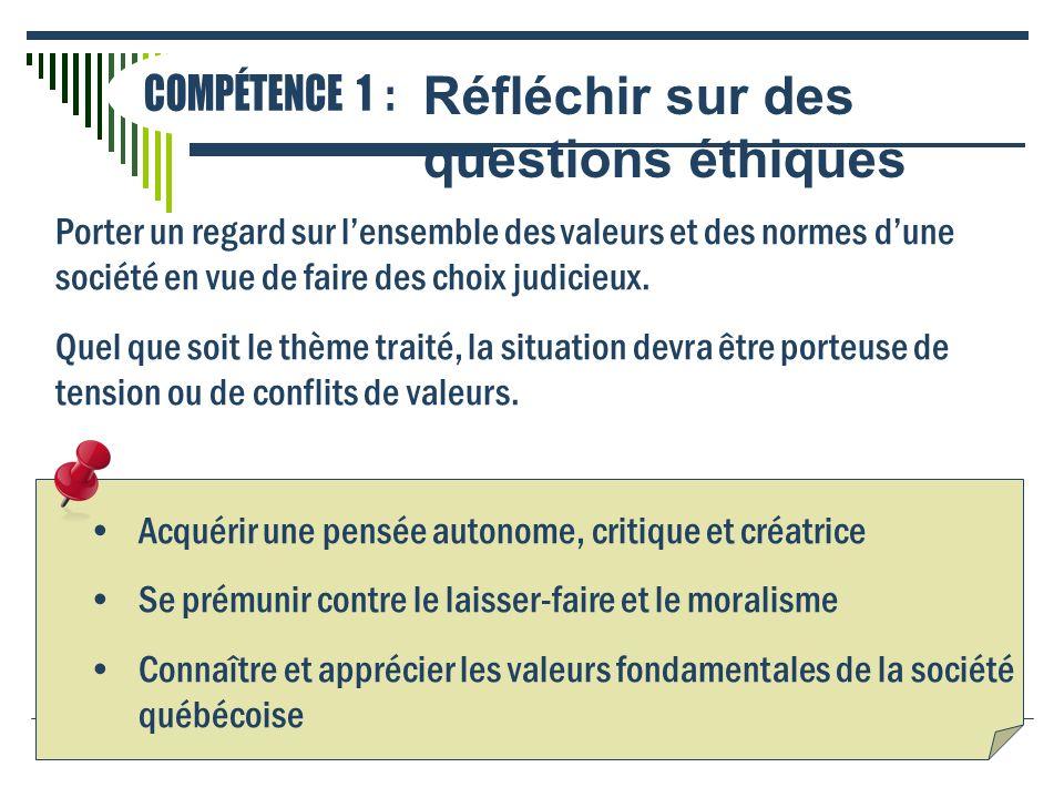 Réfléchir sur des questions éthiques COMPÉTENCE 1 :