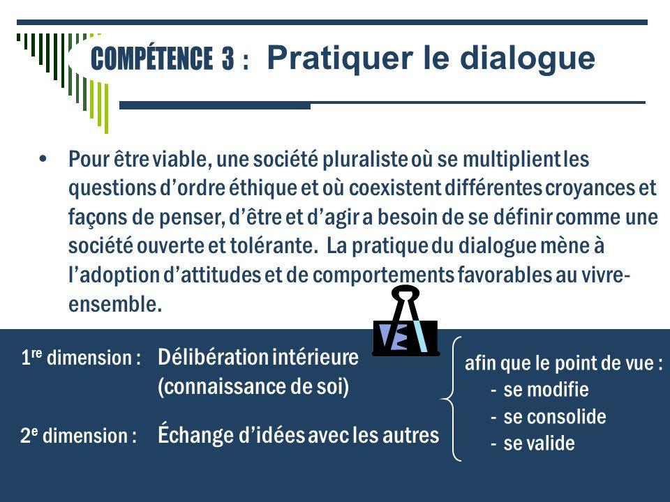 COMPÉTENCE 3 : Pratiquer le dialogue