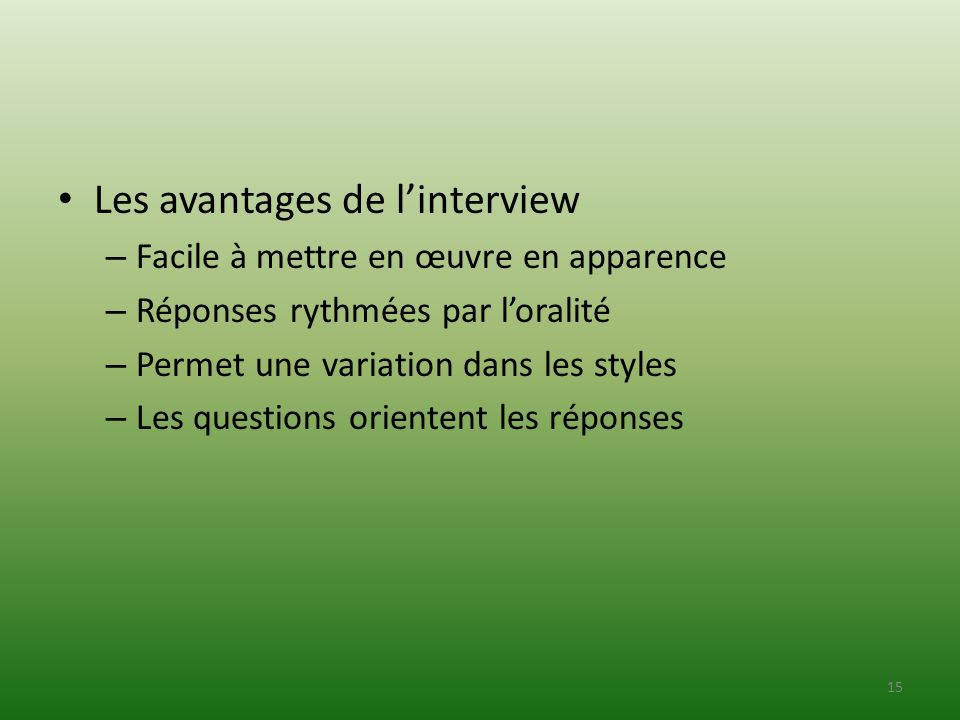 Les avantages de l'interview