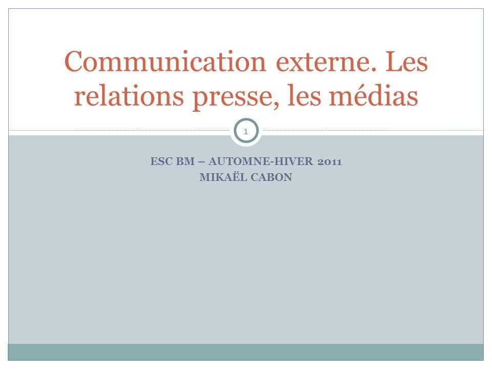 Communication externe. Les relations presse, les médias