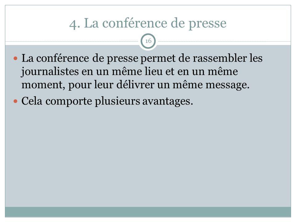 4. La conférence de presse