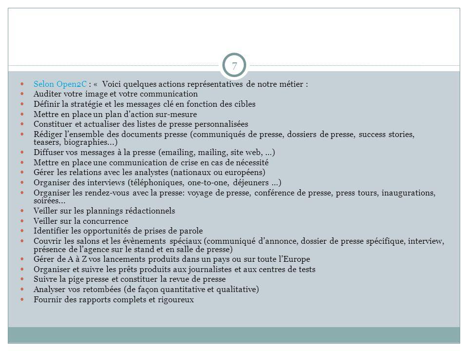 7 Selon Open2C : « Voici quelques actions représentatives de notre métier : Auditer votre image et votre communication.