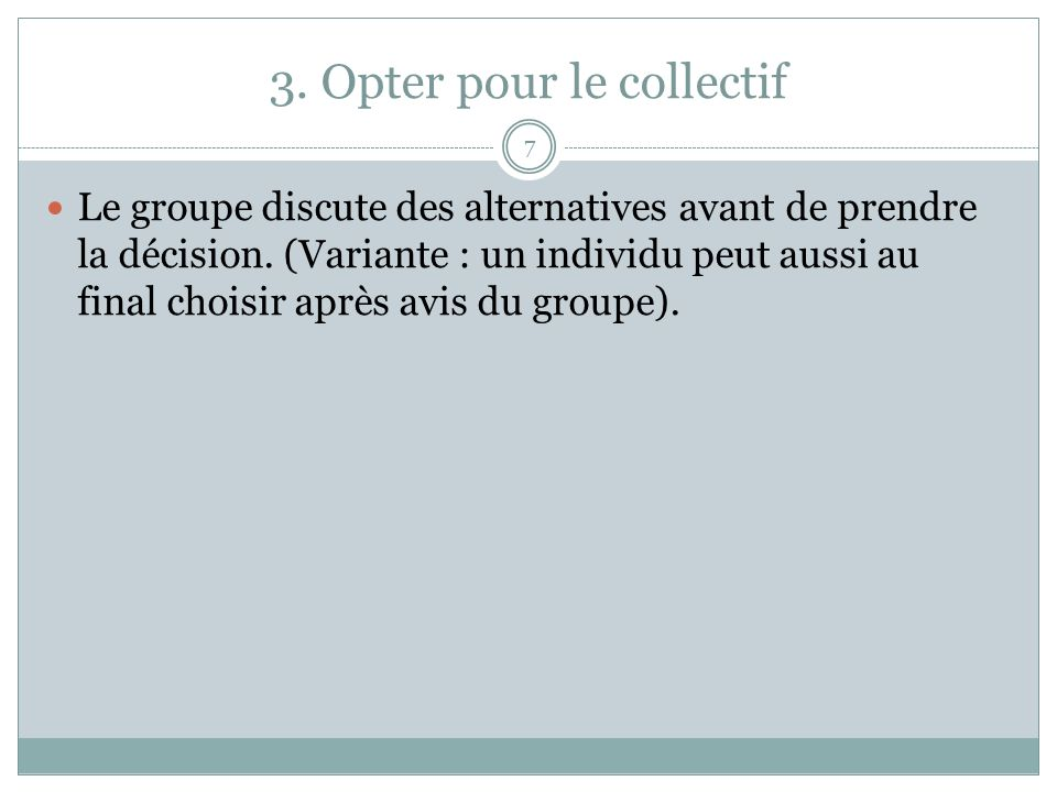 3. Opter pour le collectif