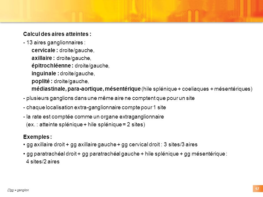 Calcul des aires atteintes : - 13 aires ganglionnaires :