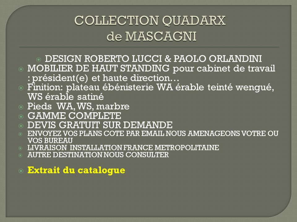 COLLECTION QUADARX de MASCAGNI