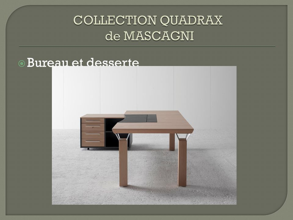 COLLECTION QUADRAX de MASCAGNI