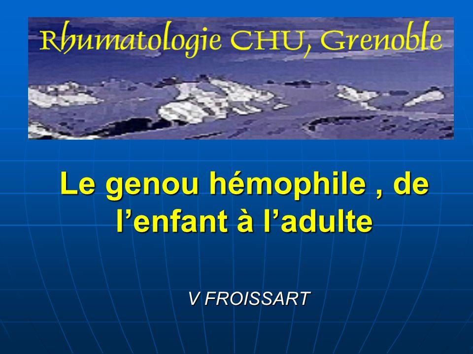 Le genou hémophile , de l'enfant à l'adulte