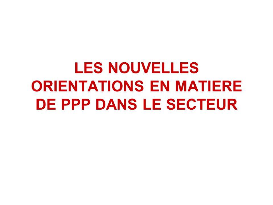 LES NOUVELLES ORIENTATIONS EN MATIERE DE PPP DANS LE SECTEUR