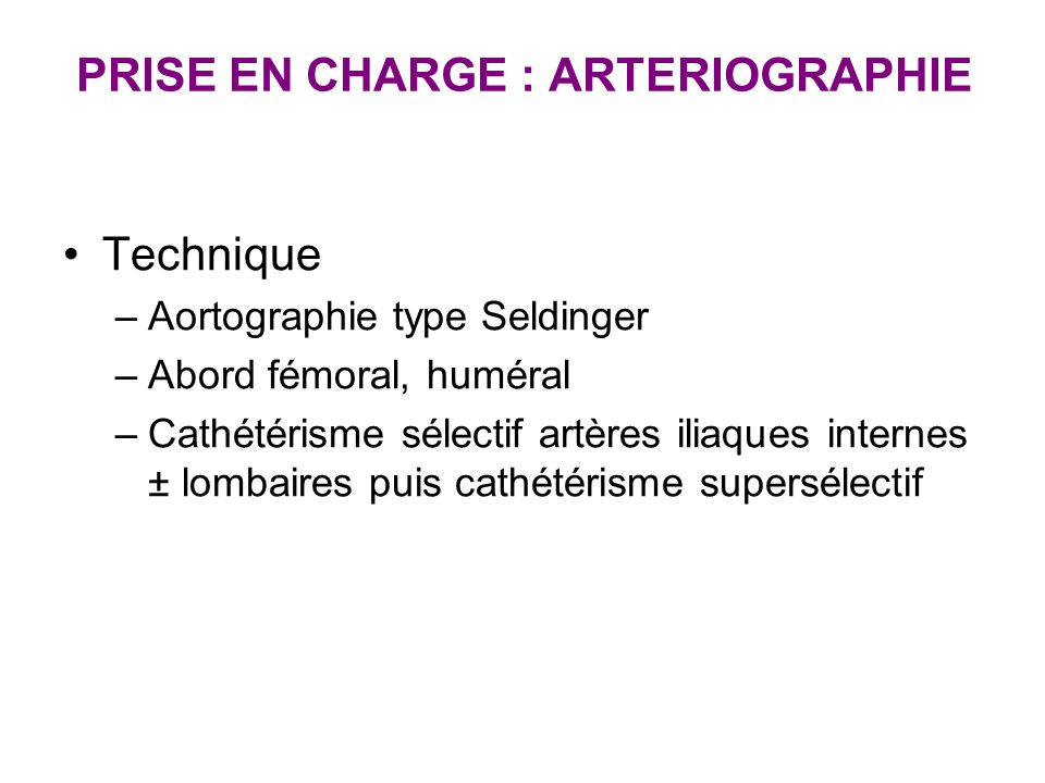 PRISE EN CHARGE : ARTERIOGRAPHIE