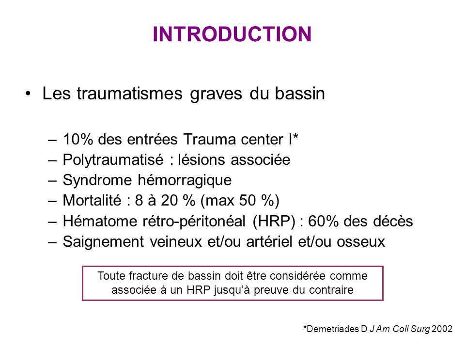 INTRODUCTION Les traumatismes graves du bassin