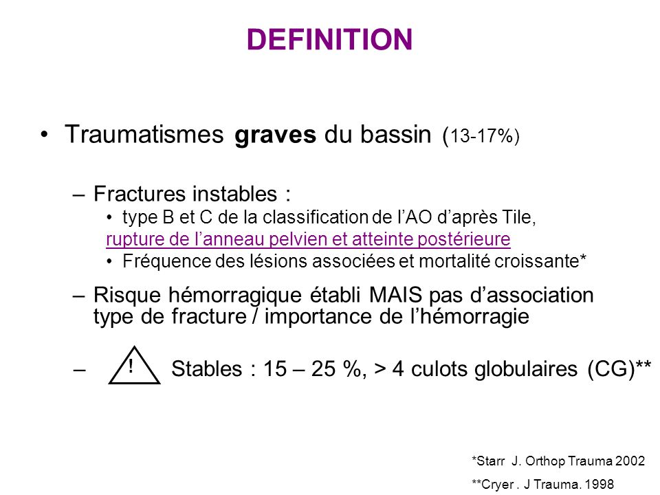 DEFINITION Traumatismes graves du bassin (13-17%)