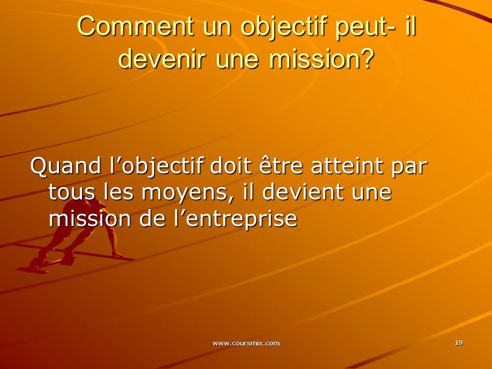 Comment un objectif peut- il devenir une mission