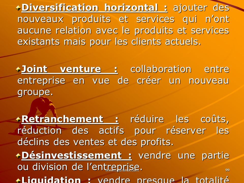 Désinvestissement : vendre une partie ou division de l'entreprise.