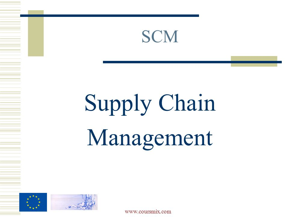 SCM Supply Chain Management www.coursmix.com