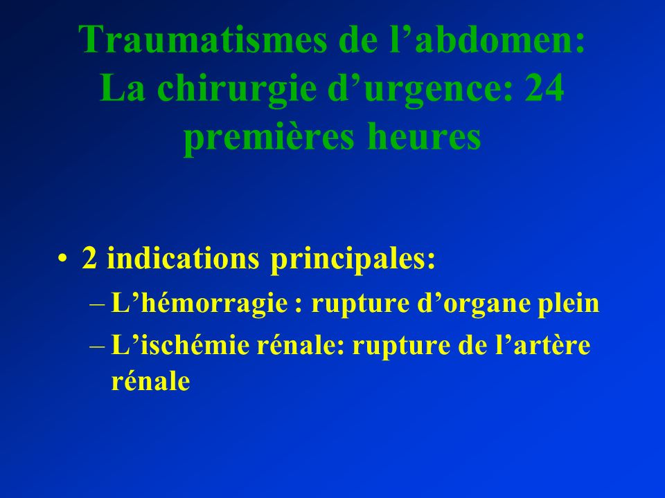 Traumatismes de l'abdomen: La chirurgie d'urgence: 24 premières heures