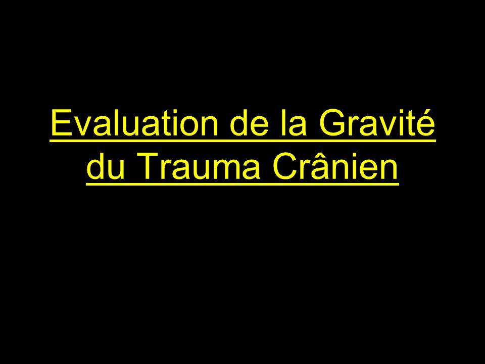 Evaluation de la Gravité du Trauma Crânien