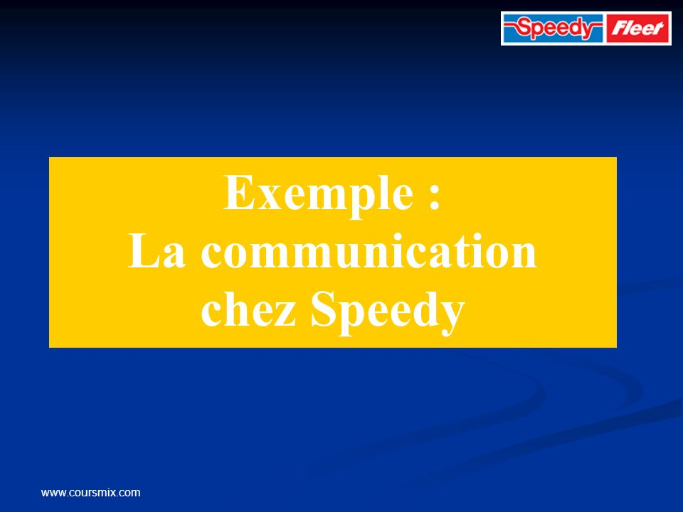 Exemple : La communication chez Speedy